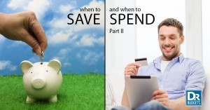 When to Save and When to Spend