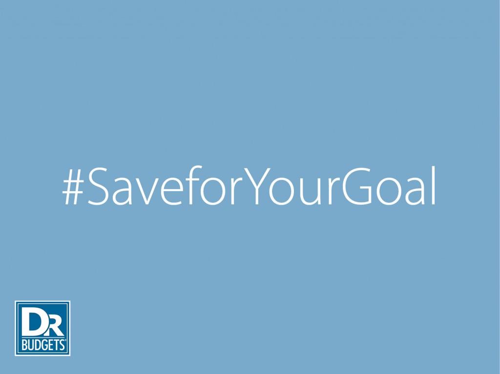 #SaveforYourGoal