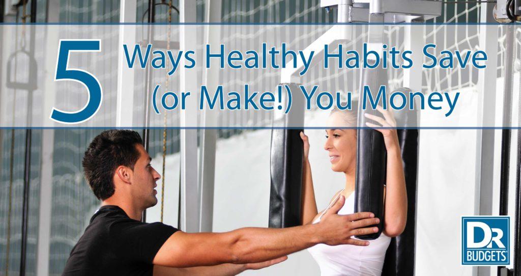 Healthy Habits Save You Money