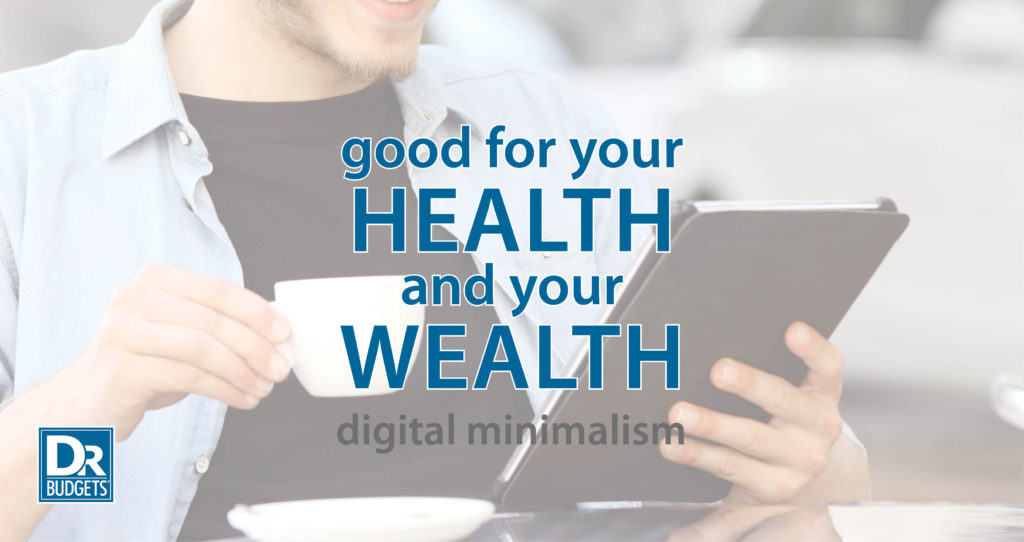 How Digital Minimalism Can Improve your Health and Wealth